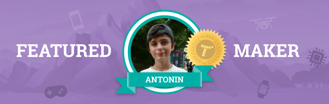 Antonin is a Talented Maker With Big Dreams!
