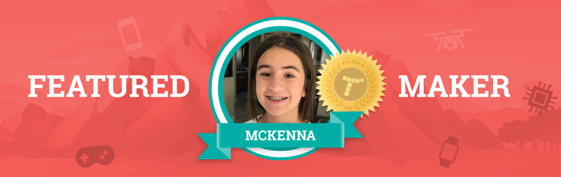 Mckenna Channels Her Overflowing Creativity into Code!