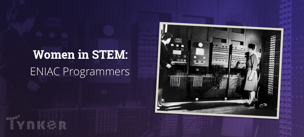 The ENIAC Programmers: 'Refrigerator Ladies' No More