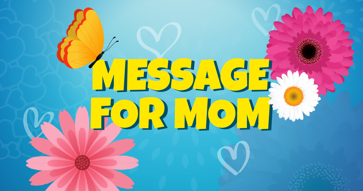 Create a Message for Mom