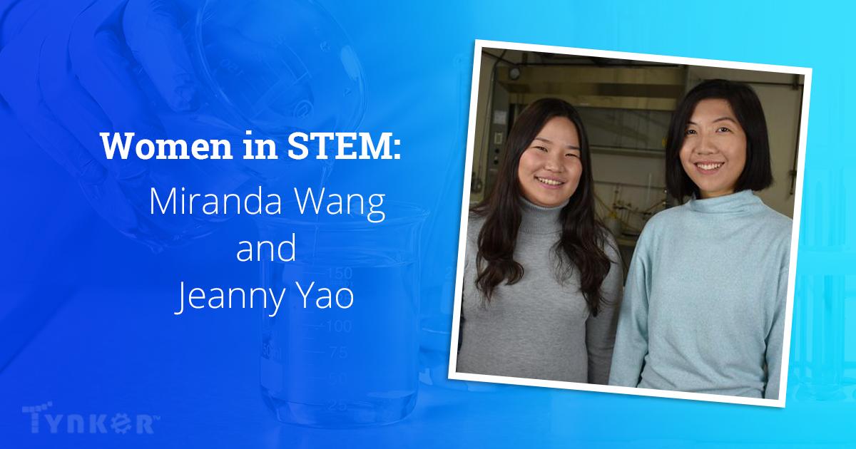 Women in STEM – Miranda Wang and Jeanny Yao