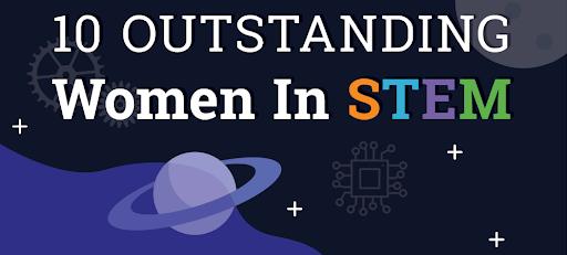 10 Outstanding Women in STEM