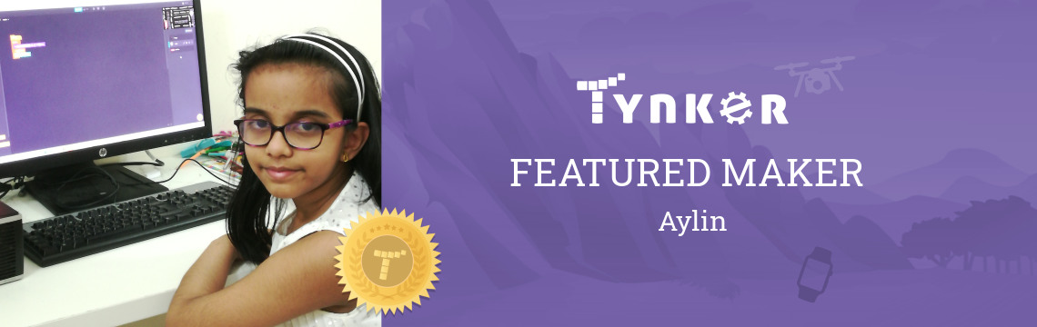 Featured Maker: Aylin the Coding Super Star