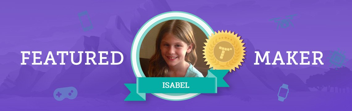 Isabel Has Lots of Cool Hobbies – Including Coding!
