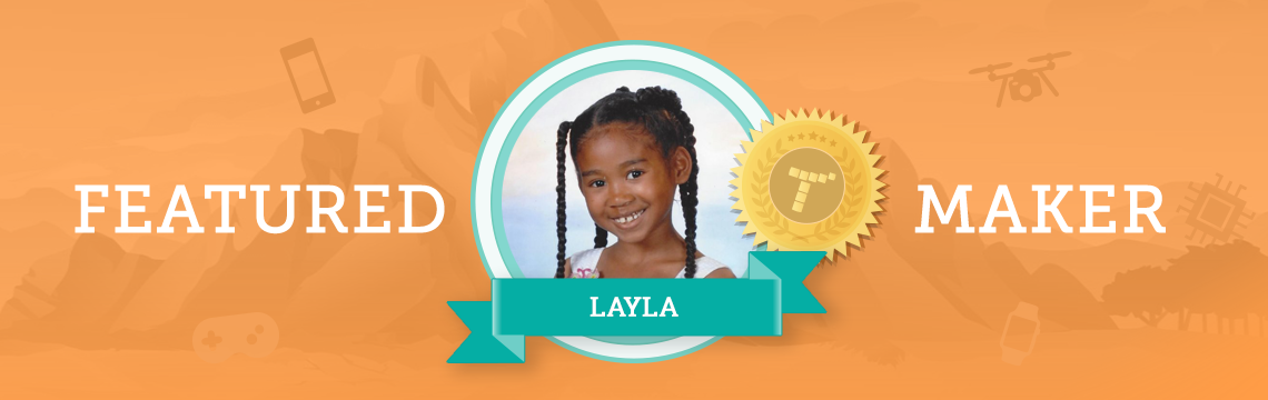 Meet Layla, Tynker Trendsetter and Future Engineer!