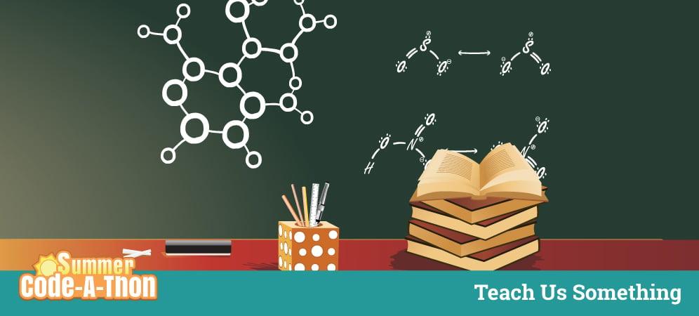 Week 8 Summer Code-A-Thon Challenge: Teach Us Something!